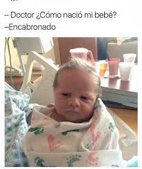 Meme Bebe - dopl3r com memes doctor como naci祿 ml beb礬 encabronado