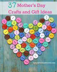 37 mothers day crafts and gift ideas family food and travel