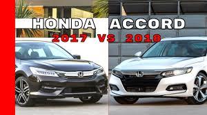 2018 honda accord vs 2017 honda accord youtube