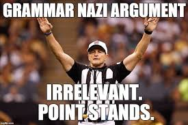 Grammer Nazi Meme - uh oh there s a grammar nazi loose on the field imgflip