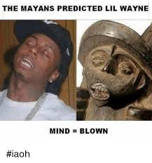 Funny Lil Wayne Memes - 25 best memes about the mayans predicted lil wayne the