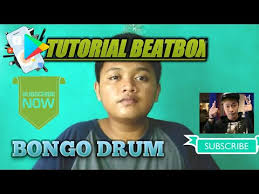 tutorial bongo drum beatbox tutorial beatbox bongo drum bahasa indonesia youtube