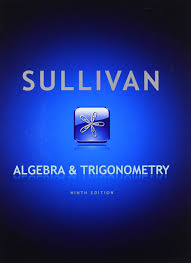 algebra and trigonometry 9th edition michael sullivan