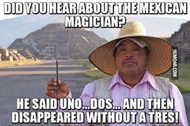 Magician Meme - mexican magician disappeared without a tres humoar com
