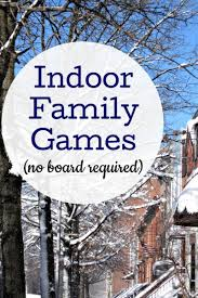 14 indoor family no board necessary plays gaming