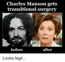Charles Manson Meme - charles manson gets transitional surgery before after looks legit