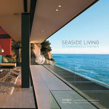 Seaside Home Interiors by Architecture Residential Architecture Books Inspirational Home