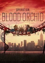 Tom Clancy Rainbow Six Siege Blood Orchid Dlc Tom Clancy S Rainbow Six Siege Operation Blood Orchid Codex