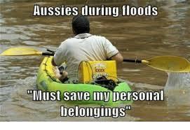 Aussie Memes - aussies during floods mlust save my personal belongings meme on