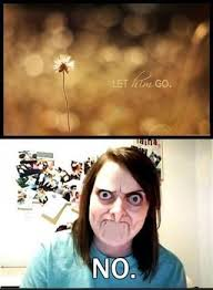 Attached Girlfriend Meme - overly attached girlfriend no meme has a hard time letting go