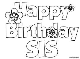 happy birthday coloring card happy birthday sis coloring page birthday coloring