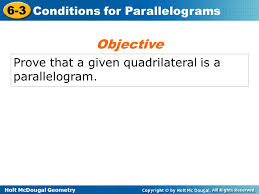 holt mcdougal geometry 6 3 conditions for parallelograms 6 3