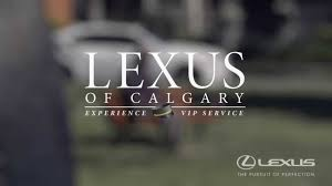 lexus toyota calgary complimentary vip services at lexus of calgary