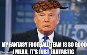 Nfl Meme - donald trump fantasy football meme fantasy futures nfl memes