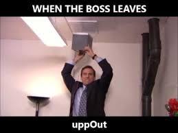 Office Boss Meme - when the boss leaves the office youtube