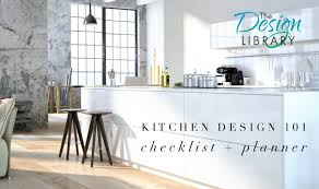 How To Design Your Kitchen Kitchen Renovation Checklist Designing Your Kitchen