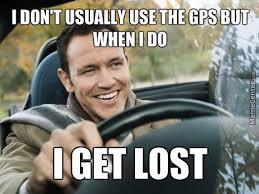 Getting Lost Meme - scumbag gps by notsocooldud3 meme center