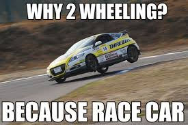 Race Car Meme - because race car your auto related time waster of the day