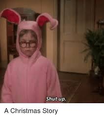 A Christmas Story Meme - shut up a christmas story a christmas story meme on esmemes com