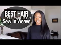 best hair for sew ins best hair for sew in weave youtube
