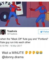 Flute Memes - ny pd trash vis follow trash vis when the mask off flute guy and