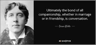 wedding quotes oscar wilde oscar wilde quote ultimately the bond of all companionship