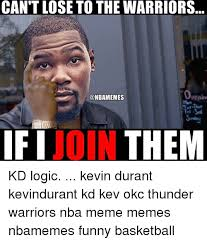 Kd Memes - can t lose to the warriors penin join ifi them kd logic kevin