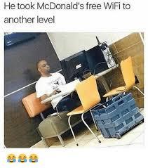 Meme Mcdonald - he took mcdonald s free wifi to another level dank meme