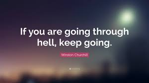 keep going quote pics winston churchill quote u201cif you are going through hell keep
