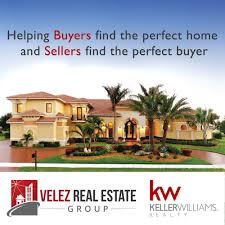 velez real estate group keller williams realty 32 photos