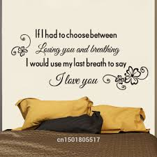 Home Decor Quotes Aliexpress Com Buy 2017 Romantic For I Have To Choose Between
