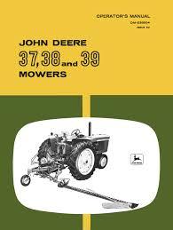john deere 37 38 and 39 mowers operator u0027s manual