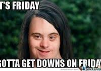 Friday Memes 18 - luxury friday memes 18 its friday night an i m going to the oxo