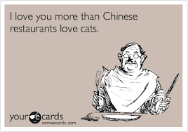 I Love You More Meme - i love you more than chinese restaurants love cats thinking of
