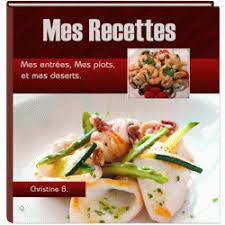 mes recettes de cuisine livre de recettes de cuisine à personnaliser flexilivre