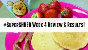 super shred diet week 1 complete there is a light my pretty