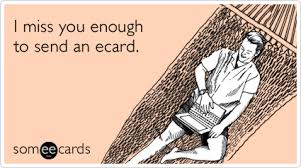 send ecard miss you enough to hit send ecard missing you ecard