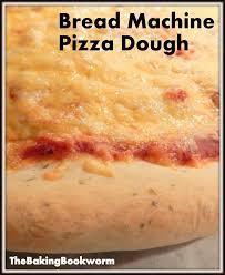 Pizza Dough In A Bread Machine Best 25 Pizza Machine Ideas On Pinterest Pizza Dough Bread