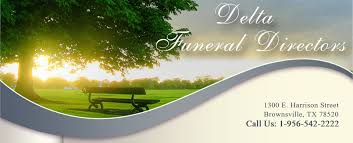 funeral homes in tx delta funeral directors brownsville tx funeral home