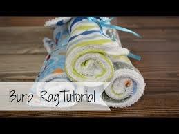 best burp rags ever tutorial youtube