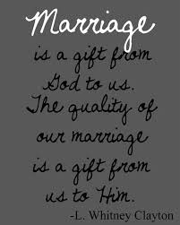 wedding quotes about god will not up a marriage marriage is a gift from god to