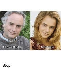 Memes Dawkins - dr richard dawkins emma watson stop emma watson meme on me me