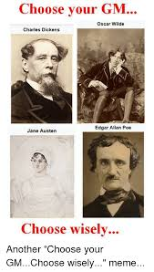 Edgar Allan Poe Meme - choose your gm oscar wilde charles dickens edgar allan poe jane