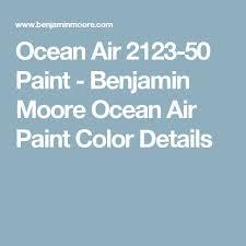 best 25 benjamin moore ocean air ideas on pinterest coastal