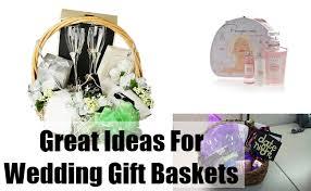 wedding gift basket great ideas for wedding gift baskets tips for wedding gift ideas