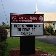 great statement on a church sign for walker s chapel methodist