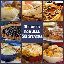 cuisine america 50 food recipes for each state mrfood com