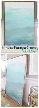 dipingere cornici how to frame a canvas for cheap dipingere fai da te e cornici