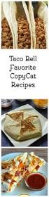 528 best taco bell copycat recipes and more images on pinterest