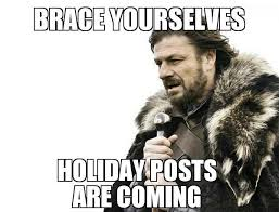 Holiday Meme - holiday shit imminent ned brace yourselves winter is coming